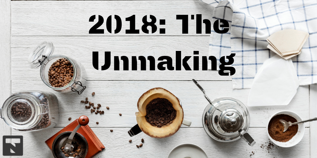 2018: The Unmaking - Todd Nesloney